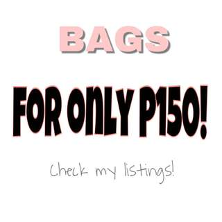 BAGS FOR ONLY 150 each