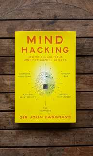 Mind Hacking How to change your mind for good in 21 days