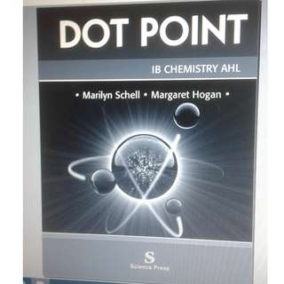 Dot Point IB Chemistry - AHL - Marilyn Schell and Margaret Hogan - Science 2010