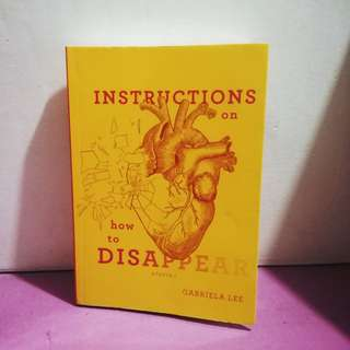 Instructions on How to Disappear: Stories by Gabriela Lee