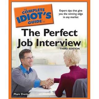 The Complete Idiot's Guide to the Perfect Job Interview