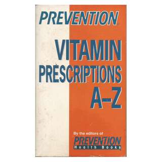 Prevention Health Books - Vitamin Prescriptions A-Z