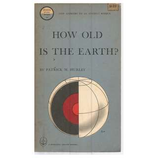 Patrick M. Hurley - How Old Is The Earth?
