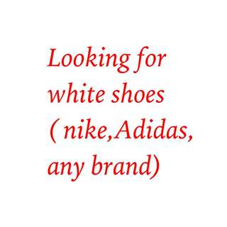 Looking for white shoes