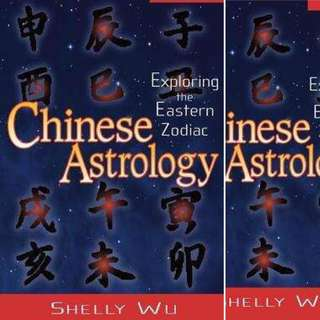 Chinese Astrology: Exploring the Eastern Zodiac by Shelly Wu