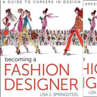 Becoming a Fashion Designer by Lisa Springsteel