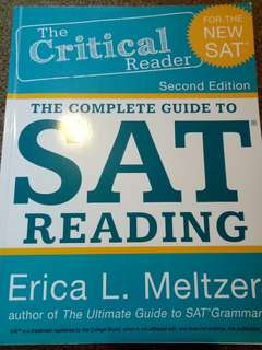 The Critical Reader: The Complete Guide to SAT reading 2nd edition by Erica L. Meltzer