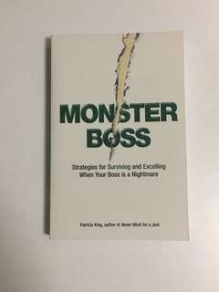 Monster Boss; Strategies for Surviving and Excelling when Your Boss is a Nightmare