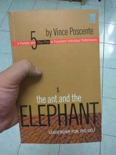 The Ant and the Elephant Leadership for the Self by Vince Poscente