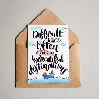 Difficult Roads Often Lead To Beautiful Destinations | Handmade Greetings Card | Quotes | Motivational | Inspiration