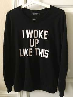 I Woke Up Like This Black Pullover Sweater