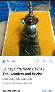 HELPING MY GOOD BROTHER TO FIND LP KEE PHRA NGAN PREFER WITH CASING.TRADE WELCOME.