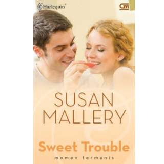 Ebook Momen Termanis (Sweet Trouble) - Susan Mallery