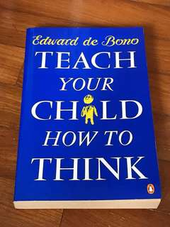 Edward de Bono - Teach Your Child How to Think