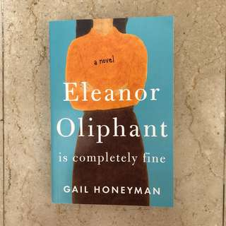 Brand New! Eleanor Oliphant is completely fine by Gail Honeyman