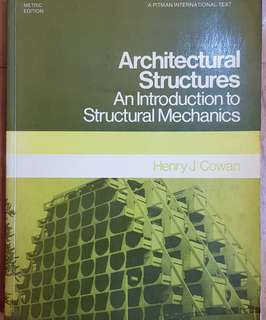 Architectural Structures - An Introduction to Structural Mechanics by Henry J. Cowan