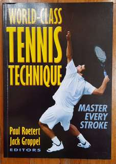 World-class Tennis Technique - Master Every Stroke by Paul Roetert and Jack Groppel