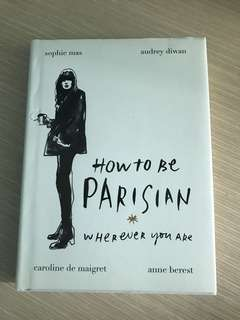 How to be a Parisian wherever you are