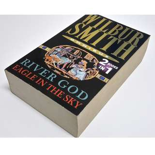 Two-in-one Wilbur Smith novel: (1) River God, (2) Eagle in the Sky