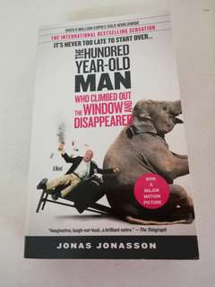 The Hundred Year-Old Man Who Climbed Out The Window and Disappeared - Jonas Jonasson