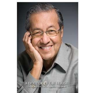 A Doctor In the House: The Memoirs of Tun Dr. Mahathir Mohamad