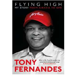 Flying High: My Story from AirAsia to QPR by Tony Fernandes