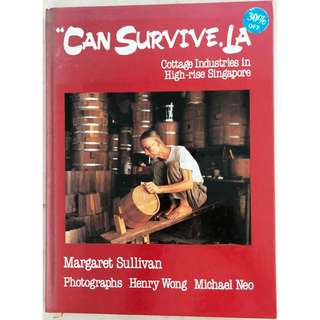 "(1985) ""Can Survive, La - Cottage Industries in High-rise Singapore"" - Hardcover Coffee Table Book"