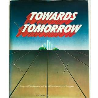 "(1973) ""Towards Tomorrow - Essays on Development and Social Transformation in Singapore"" (Hardcover book by NTUC)"
