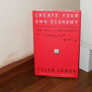 Create your own economy by Tyler Cowen