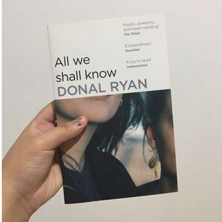 All We Shall Know - Donal Ryan