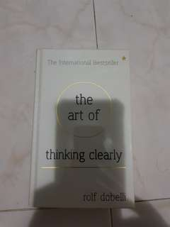 The Art of thinking clear / Rolf Dobelli