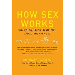 ebook: How Sex Works: Why We Look, Smell, Taste, Feel, and Act the Way We Do