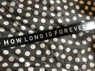 """S.RW Bag Strap """"How Long is Forever?"""""""