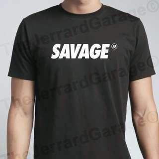 🚚 Savage As Fuck Tee Shirt
