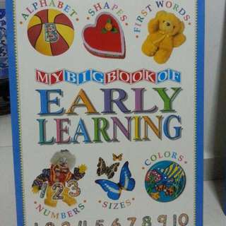 My Big Book Of Early Learning Alphabet, Shapes, First Words, Numbers, Sizes, Colors