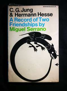 C.G. Jung & Hermann Hesse: A Record of Two Friendships by Miguel Serrano