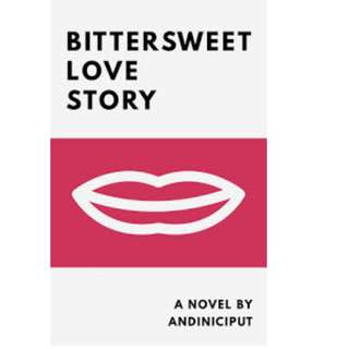 Ebook Bittersweet Love Story - Andiniciput