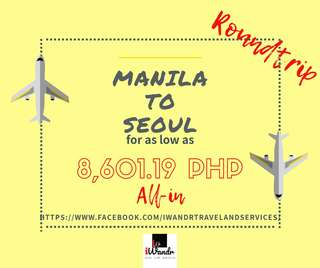 MANILA TO SEOUL ROUNDTRIP ALL-IN (AIR FARE ONLY)