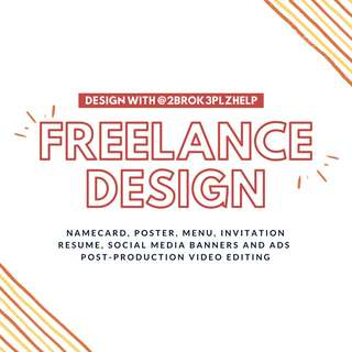 FREELANCE DESIGN AND POST PRODUCTION VIDEO EDITING