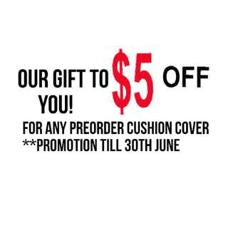 Enjoy $5 Off Till End June For All Cushion Cover Purchase