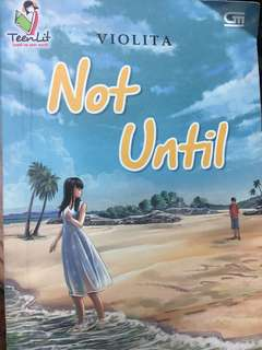 Novel not until by violita