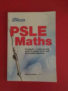 PSLE Maths : Scoring A* - a step-by-step guide to higher-order and non-routine questions