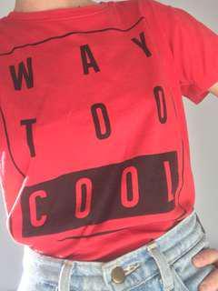 Way Too Cool Tee