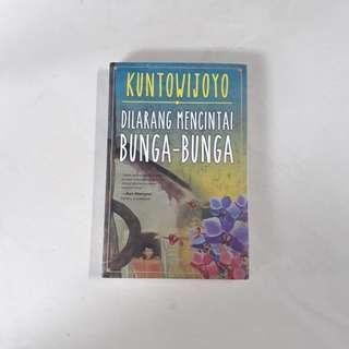 Book: Dilarang Mencintai Bunga-Bunga karya Kuntowijoyo