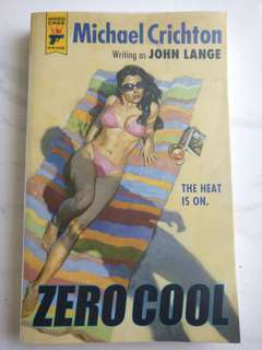 Zero Cool, Michael Crichton writing as John Lange