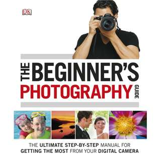 The Beginner's Photography Guide by Chris Gatcum [eBook]