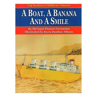 A Boat, A Banana and a Smile - Gig Seafarer Children's Stories series