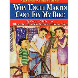 Why Uncle Martin Can't Fix My Bike - Gig Seafarer Children's Stories series