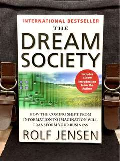 《Preloved Paperback + A Fascinating Look Into How Marketing  Will Operate In The Future Of Business》Rolf Jensen - THE DREAM SOCIETY : How the Coming Shift from Information to Imagination Will Transform Your Business