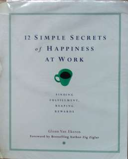 12 Simple Secrets of Happiness At Work